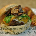 Cheeseburgers with Sauteed Mushrooms, Arugula and Dijon Aioli