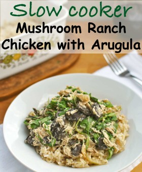 Slow Cooker Mushroom Ranch Chicken with Arugula is a healthy, tasty & easy recipe for any crazy weeknight. Ten minutes of prep in the morning & dinner is done! Becky's Best Bites