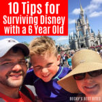 10 Tips for Surviving Disney with a 6 Year Old